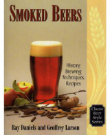 Smoked Beers: History, Brewing Techniques, Recipes (Classic Beer Style Series)