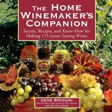 The Home Winemaker's Companion: Secrets, Recipes, and Know-How for Making 115 Great-Tasting Wines