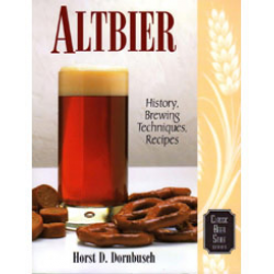 Altbier: History, Brewing Techniques and Recipes  (Classic Beer Style Series)