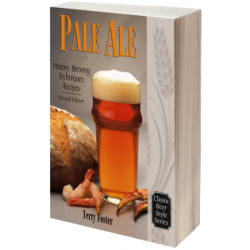 Pale Ale: History, Brewing, Techniques, Recipes (Second Edition)