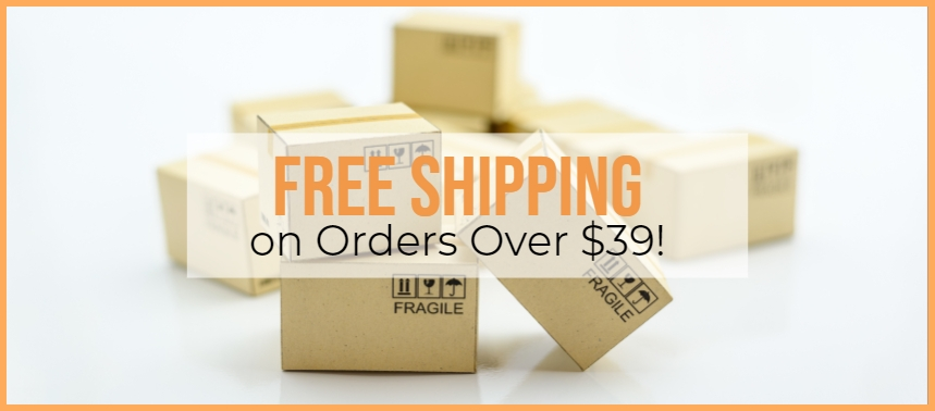 Free Shipping on Orders over $39!